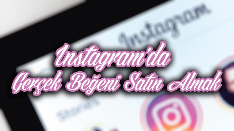 upload/blog_instagram-gercek-begeni-satin-al.png