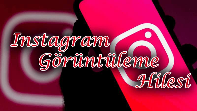 upload/blog_instagram-goruntuleme-hilesi-satin-al.png