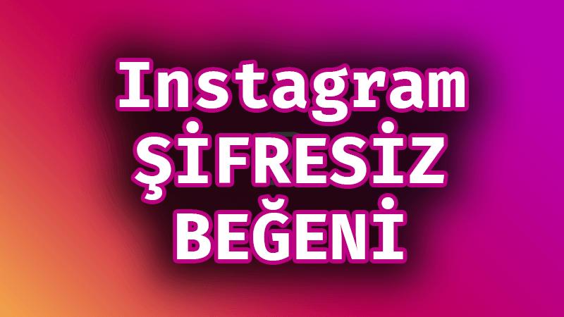 upload/blog_instagram-sifresiz-begeni-gonder.png