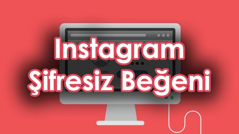 upload/blog_instagram-sifresiz-begeni-hilesi.png