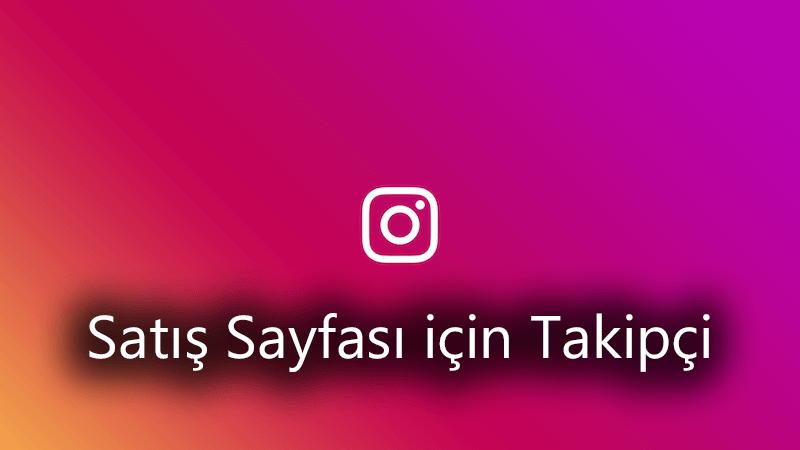 Instagram satış sayfası için takipçi satın al